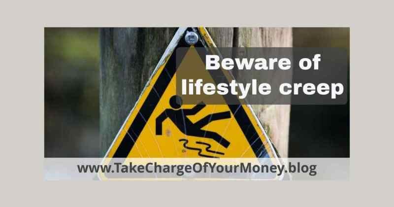 Beware of lifestyle creep