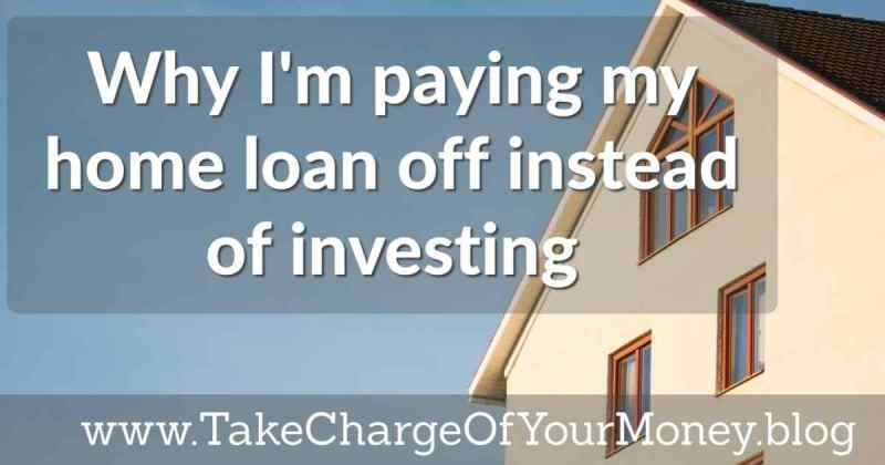 Should I pay my home loan or invest?