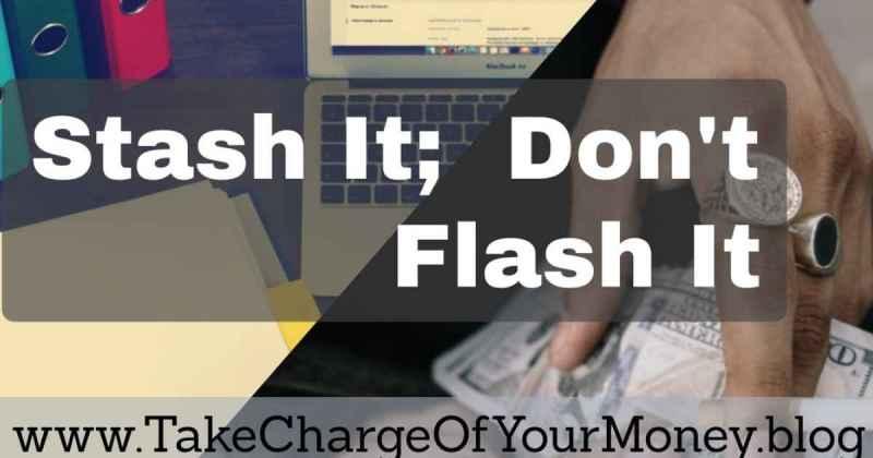 Stash it don't flash it