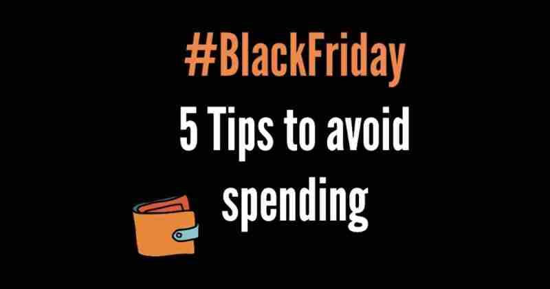 How to avoid Black Friday