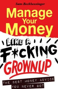 Manage you money like a f*cking grownup