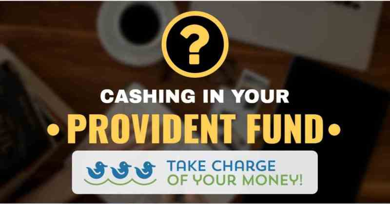 Cashing out your provident fund